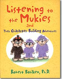 12 book.Mukies Listening to the Mukies and Their Character Building Adventures